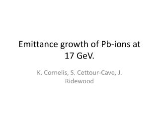 Emittance growth of Pb - ions at 17 GeV.
