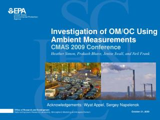 Investigation of OM/OC Using Ambient Measurements CMAS 2009 Conference