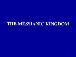 THE MESSIANIC KINGDOM