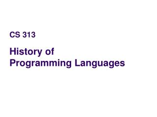 CS 313 History of Programming Languages