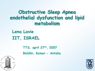 Obstructive Sleep Apnea endothelial dysfunction and lipid metabolism