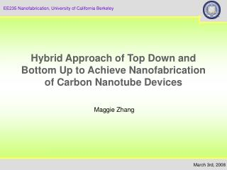 Hybrid Approach of Top Down and Bottom Up to Achieve Nanofabrication of Carbon Nanotube Devices