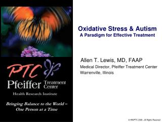 Oxidative Stress & Autism A Paradigm for Effective Treatment