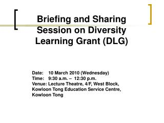 Briefing and Sharing Session on Diversity Learning Grant (DLG)