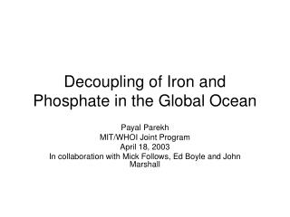 Decoupling of Iron and Phosphate in the Global Ocean