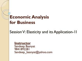 Economic Analysis  for Business Session V: Elasticity and its Application-1I
