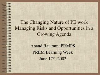 The Changing Nature of PE work Managing Risks and Opportunities in a Growing Agenda