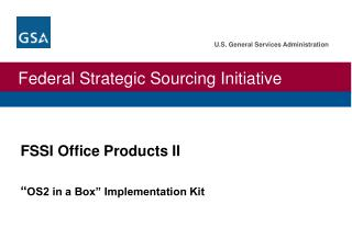 "FSSI Office Products  II "" OS2 in a Box"" Implementation Kit"