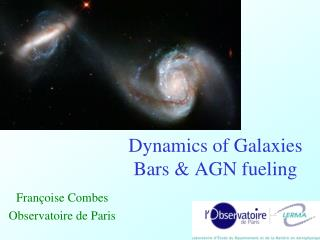 Dynamics of Galaxies Bars & AGN fueling