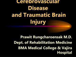 Rehabilitation in  Cerebrovascular Disease  and Traumatic Brain Injury