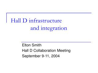 Hall D infrastructure 		and integration