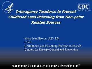 Interagency Taskforce to Prevent Childhood Lead Poisoning from Non-paint Related Sources