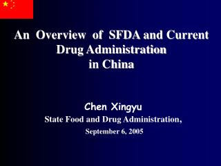 An  Overview  of  SFDA and Current  Drug Administration   in China