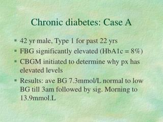 Chronic diabetes: Case A