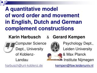Karin Harbusch & Gerard Kempen Computer Science                Psychology Dept.,