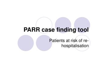 PARR case finding tool