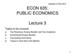 Updated: 8 Feb 2012 ECON 635:  PUBLIC ECONOMICS Lecture 3