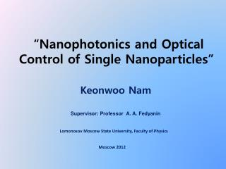 """Nanophotonics and Optical Control of Single Nanoparticles"""