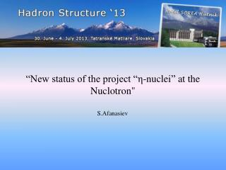 """"""" New status of the project """" η -n uclei """" at the Nuclotron """""""