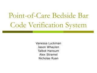 Point-of-Care Bedside Bar Code Verification System