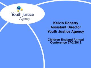 Kelvin Doherty Assistant Director   Youth Justice Agency