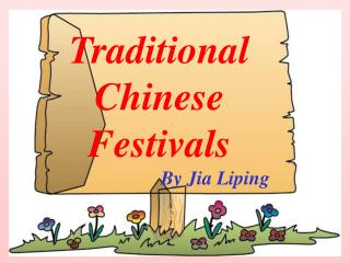 Traditional Chinese Festivals                        By Jia Liping