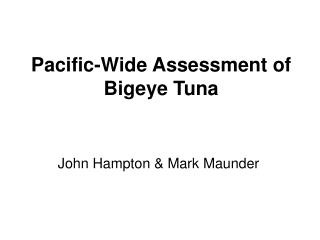 Pacific-Wide Assessment of Bigeye Tuna