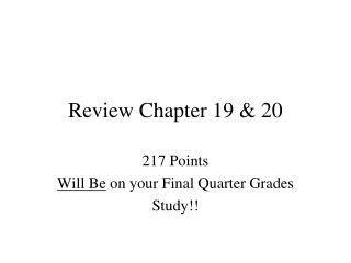 Review Chapter 19 & 20