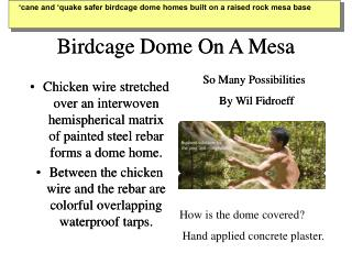 Birdcage Dome On A Mesa