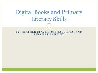 Digital Books and Primary Literacy Skills