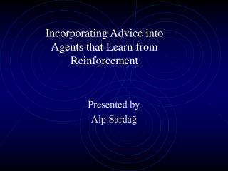 Incorporating Advice into Agents that Learn from Reinforcement