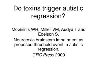 Do toxins trigger autistic regression?