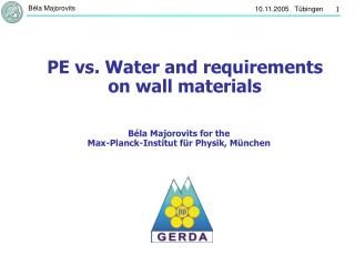 PE vs. Water and requirements on wall materials