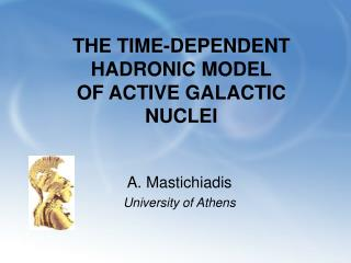 THE TIME-DEPENDENT HADRONIC MODEL OF ACTIVE GALACTIC NUCLEI