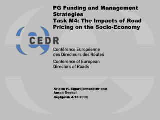 PG Funding and Management Strategies Task M4: The Impacts of Road Pricing on the Socio-Economy