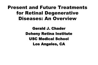 Present and Future Treatments for Retinal Degenerative Diseases: An Overview