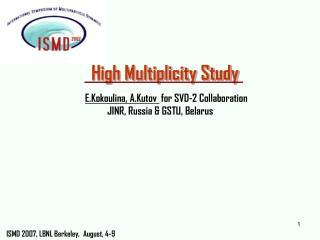 High Multiplicity Study