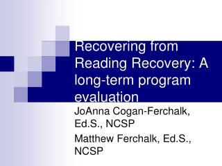 Recovering from Reading Recovery: A long-term program evaluation