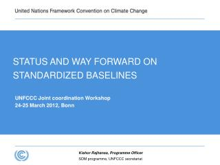 STATUS AND WAY FORWARD ON  STANDARDIZED BASELINES
