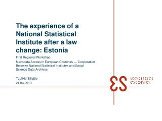 The experience of a National Statistical Institute after a law change: Estonia