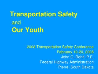 Transportation Safety and  Our Youth