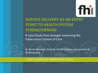 SERVICE DELIVERY AS AN ENTRY POINT TO HEALTH SYSTEM STRENGTHENING
