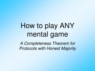 How to play ANY           mental game