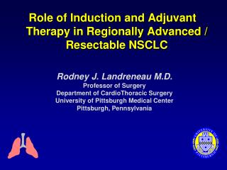 Role of Induction and Adjuvant Therapy in Regionally Advanced / Resectable NSCLC