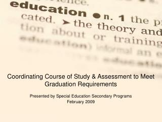 Coordinating Course of Study & Assessment to Meet Graduation Requirements