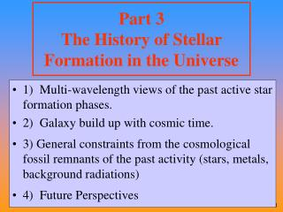 Part 3 The History of Stellar Formation in the Universe