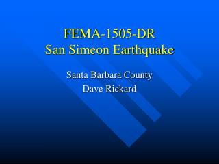 FEMA-1505-DR San Simeon Earthquake