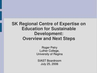 SK Regional Centre of Expertise on Education for Sustainable Development:  Overview and Next Steps