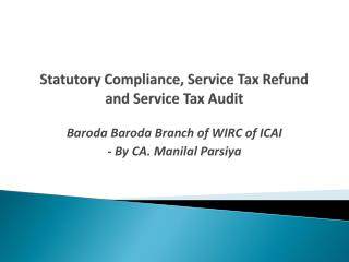 Statutory Compliance, Service Tax Refund and Service Tax Audit