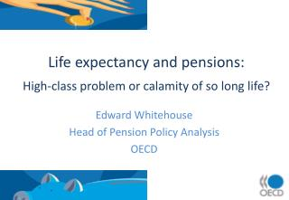 Life expectancy and pensions: High-class problem or calamity of so long life?